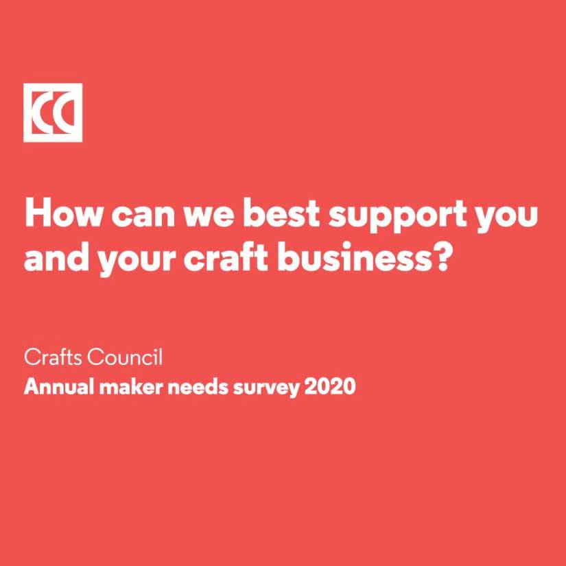 Crafts Council Maker Needs Survey